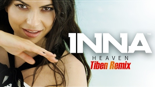 INNA - Heaven | Tiben Remix