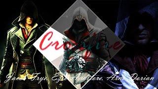 Crossfire || Ezio Auditore. Jacob Frye. Arno Dorian || AC