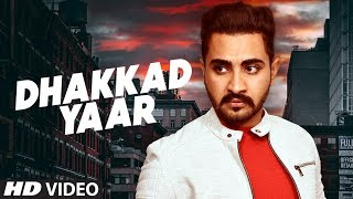 Dhakkad Yaar: Manpreet Hundal (Full Song) Dj Flow | Vicky Dhaliwal | Latest Punjabi Songs 2019