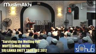Surviving The Melting Pot | Sri Lanka Tour 2017 | Mufti Menk