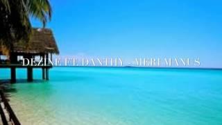 Meri Manus - Dezine Ft. Danthy
