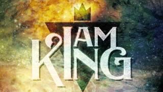I Am King -