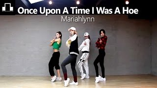 Mariahlynn-Once Upon A Time I Was A Hoe Produced By thirstpro / dsomeb Choreography & Dance