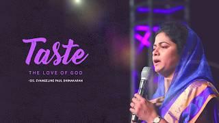 Taste The Love Of God   Sis.Evangeline Paul Dhinakaran