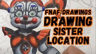 Drawing FNAF Sister Location