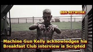Machine Gun Kelly acknowledges his Breakfast Club interview is Scripted