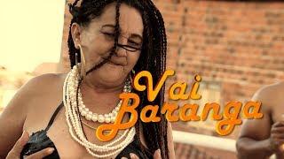 Vai Baranga - Zuzu - Paródia de Vai Malandra - Anitta