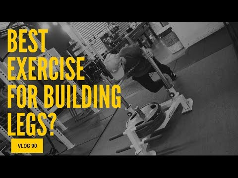 What's The Best Exercise For Building Legs? | VLOG 90