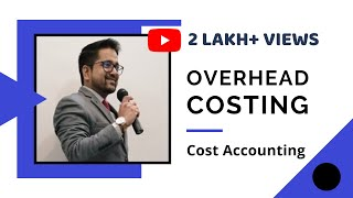 Cost Accounting - Overhead