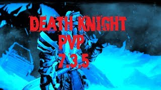 Death Knight PvP After long time. 7.3.5