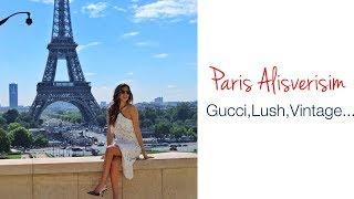 PARİS ALIŞVERİŞİM | Gucci,Lush,Vintage..