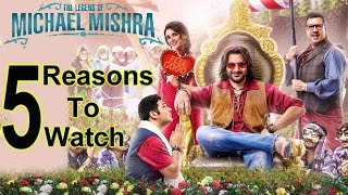 5 Reasons To Watch The 'Legend Of Michael Mishra'