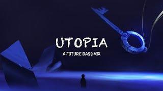Utopia | A Future Bass Mix