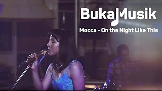 BukaMusik: Mocca - On The Night Like This