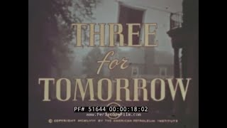 """""""THREE FOR TOMORROW""""  1950s OIL BUSINESS CAREERS PROMOTIONAL FILM   51644"""