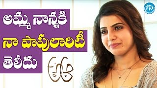 My Parents Don't Know Much About My Stardom - Samantha || #AAaMovie