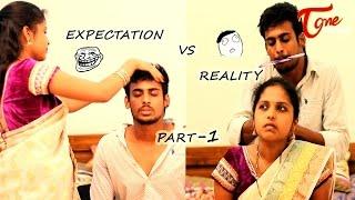 Expectation vs Reality | Episode #1 | Telugu Comedy Web Series | by Ravi Ganjam | #TeluguWebSeries