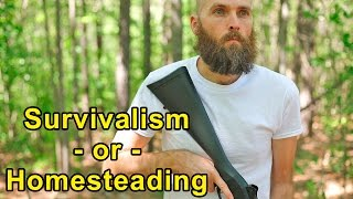 Survivalist or Homesteading - Which Will Survive SHTF Longer?