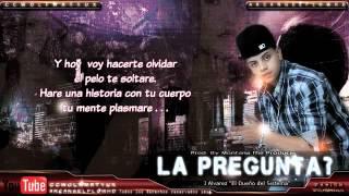 J Alvarezz - La Pregunta [Lyrics]