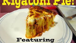 Rigatoni Pie With Rome Is Burning