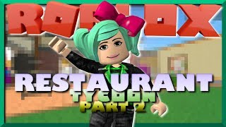 Roblox Restaurant Tycoon Part 2🔥Expanding Hashtag Hash SallyGreenGamer geegee92 Family Friendly