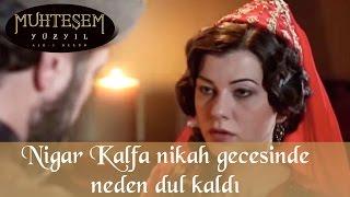 Nigar Kalfa Nikah Gecesinde Neden Dul Kaldı  44 Bölüm