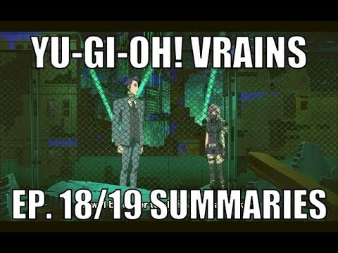 Yu-Gi-Oh! Vrains Episodes 18+19 Summaries/Titles