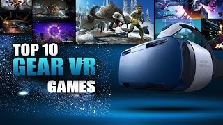 Top 10 Games For Gear VR