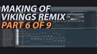 Making of Vikings Theme Remix (Part 6 of 9) // FL STUDIO TUTORIAL