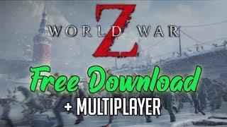 World War Z + Multiplayer! Free Download 2019