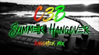 C3B - Summer Hangover 2016 (Raggatek Mix)