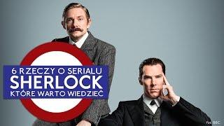 Sherlock: 6 rzeczy, które warto wiedzieć o serialu BBC