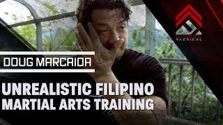 Doug Marcaida | Unrealistic Filipino Martial Arts Training