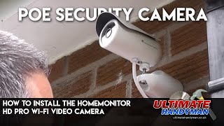 How to install the Homemonitor HD pro Wi-Fi video camera | Poe security camera