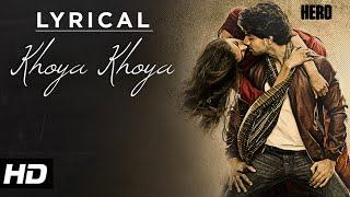 'Khoya Khoya' Full Song with LYRICS | Hero | Sooraj Pancholi, Athiya Shetty