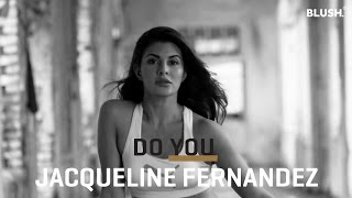 Jacqueline Fernandez | #DoYou | Blush