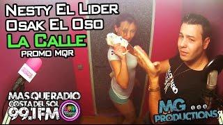 Nesty El Lider & Osak El Oso - La Calle (Mas Que Radio FM)