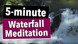 5-Minute Meditation Video with waterfall
