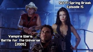 Sci-Fi Spring Break Ep. 15: Vampire Wars (2005)