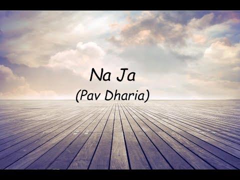 NaJa (Full Song) | Pav Dharia | lyrical video