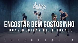 Encostar Bem Gostosinho - Duas Medidas ft. FitDance (BigBoss Fabio Duarte) - Coreografia FitDance TV