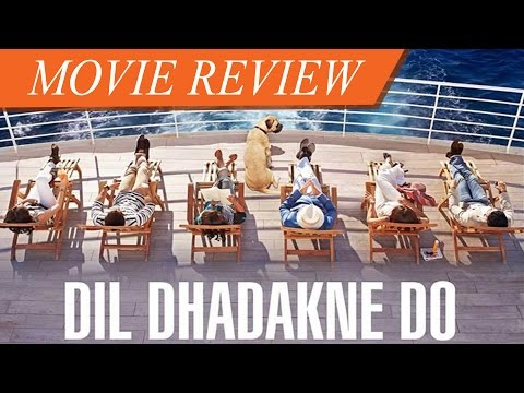 'Dil Dhadakne Do' - Movie Review