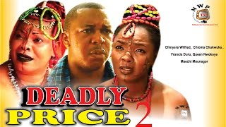 Deadly Price 2    - Nigerian Nollywood  Movie