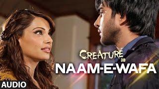 Naam - E - Wafa Full Song (Audio)   Creature 3D   Farhan Saeed, Tulsi Kumar   Bipasha Basu