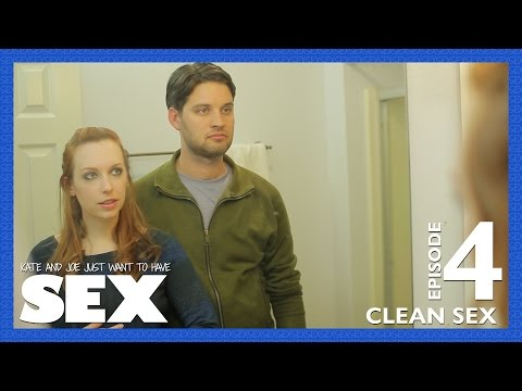 Xxx Mp4 Clean Sex Episode 4 Kate Amp Joe Just Want To Have Sex 3gp Sex