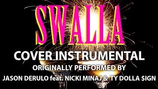 Swalla (Cover Instrumental) [In the Style of Jason Derulo feat. Nicki Minaj & Ty Dolla $ign]