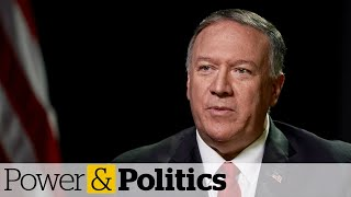 U.S. Secretary of State on Canadians detained in China, ISIS fighters and Iran | Power & Politics