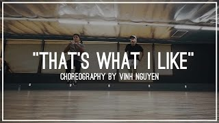 Bruno Mars  Thats What I Like  Choreography By Vinh Nguyen