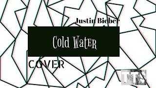Justin Bieber-Cold Water [Teodora-Tara Stojanovic COVER] Lyrics