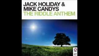 Jack Holiday & Mike Candys - The Riddle Anthem ( Radio mix )